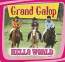 Grand Galop - Hello World/Multi Interprètes