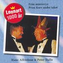 Lennart 1000 år/Hasse Alfredson, Peter Dalle