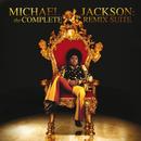 Michael Jackson: The Complete Remix Suite/Michael Jackson