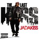 The Last Kiss/Jadakiss