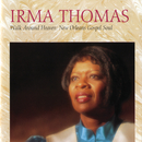 Walk Around Heaven: New Orleans Soul Gospel/Irma Thomas