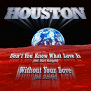 Don't You Know What Love Is (feat. Mark Mangold)/Houston