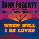 When Will I Be Loved/John Fogerty, Bruce Springsteen