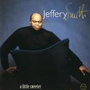 A Little Sweeter/Jeffery Smith