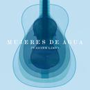 Mujeres de Agua (International Version)/Javier Limón