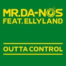 Outta Control (feat. Ellyland)/Mr.Da-Nos
