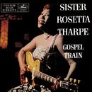 Gospel Train/Sister Rosetta Tharpe