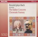 Brendel Plays Bach including The Italian Concerto & Chromatic Fantasy/Alfred Brendel