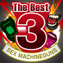 The Best 3 SEX MACHINEGUNS/SEX MACHINEGUNS