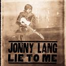 Lie To Me/Jonny Lang