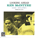 Looking Ahead (Reissue)/Ken McIntyre, Eric Dolphy