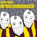 Dreimannmensch/Keilerkopf