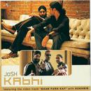 Kabhi/Josh