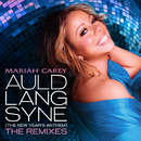 Auld Lang Syne (The New Year's Anthem) The Remixes/MARIAH CAREY