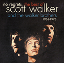 No Regrets - The Best Of Scott Walker & The Walker Brothers 1965 - 1976/Walker Brothers, Scott Walker