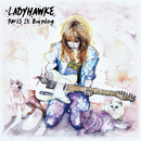 Paris Is Burning (Radio Edit)/Ladyhawke