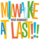 Milwaukee At Last!!!/Rufus Wainwright