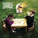 Terrible Things/Terrible Things