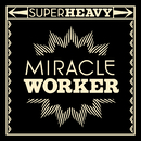 Miracle Worker/SuperHeavy