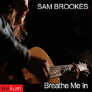 Breathe Me In/Sam Brookes