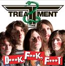 D***k, F**k, F***t/The Treatment