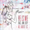 All About Us (feat. Owl City)/He Is We