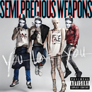 You Love You/Semi Precious Weapons