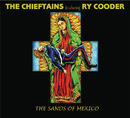 The Sands Of Mexico (feat. Ry Cooder)/The Chieftains