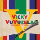 Blow Your Vuvuzela/Vicky Vuvuzela