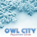 Peppermint Winter/Owl City
