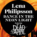 Dance In The Neon Light (feat. Dead by April)/Lena Philipsson