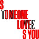 Someone Loves You/Tom Vek