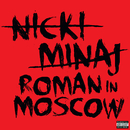 Roman In Moscow/Nicki Minaj