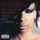So Good (feat. Lil Wayne, Drake)/Shanell