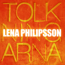 Tolkningarna/Lena Philipsson