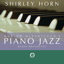 Marian McPartland's Piano Jazz with guest Shirley Horn/Shirley Horn