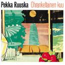Ohrankeltainen kuu/Pekka Ruuska