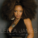 Tell Me You Love Me (E-Single)/Leela James