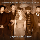Paper Airplane/Alison Krauss & Union Station