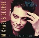 Michael & George: Feinstein Sings Gershwin/Michael Feinstein