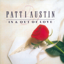 In & Out Of Love/Patti Austin