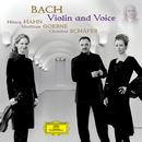 Bach - Violin and Voice/Hilary Hahn, Matthias Goerne, Christine Schäfer, Münchener Kammerorchester, Alexander Liebreich