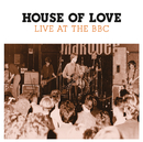Live At The BBC (BBC Version)/The House Of Love