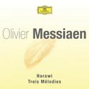 Messiaen-Harawi-3 melodies/Multi Interprètes