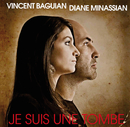 Je Suis Une Tombe (Version Duo)/Diane Minassian, Vincent Baguian
