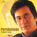 Parchhaiyan - Vol.  I/Talat Aziz