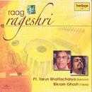 Raag Rageshri/Pandit Tarun Bhattacharya, Bikram Ghosh