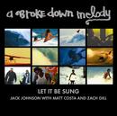 Let It Be Sung/Jack Johnson, Matt Costa, Zach Gill
