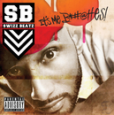 It's Me Snitches/Swizz Beatz