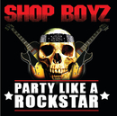 Party Like A Rockstar (Intl MaxiEnhanced)/Shop Boyz
